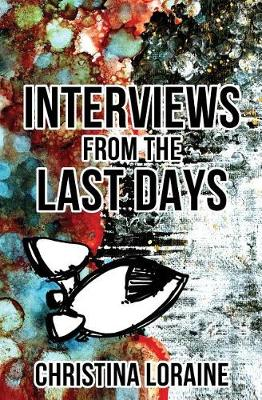 Interviews from the Last Days (Paperback)
