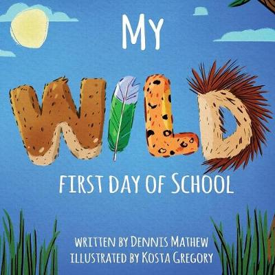 My WILD First Day of School (Paperback)