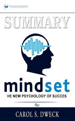 Summary of Mindset: The New Psychology of Success by Carol S. Dweck (Paperback)