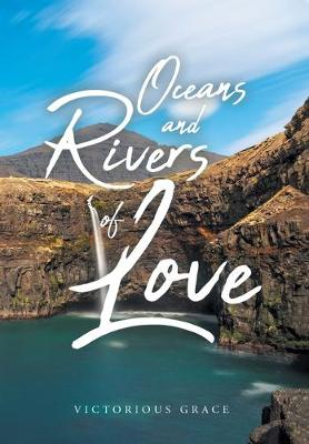 Oceans and Rivers of Love (Hardback)