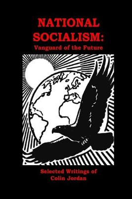 National Socialism: Vanguard of the Future (Paperback)