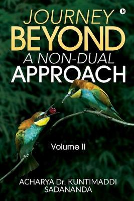 Journey Beyond: A Non-Dual Approach: Volume II (Paperback)