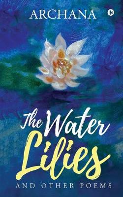 The Water Lilies: And Other Poems (Paperback)