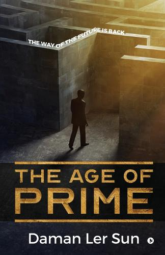 The Age of Prime: The way of the future is back (Paperback)