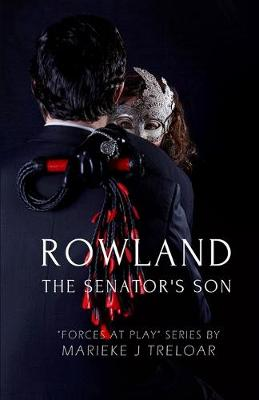 Rowland, the Senator's Son - Forces at Play 1 (Paperback)