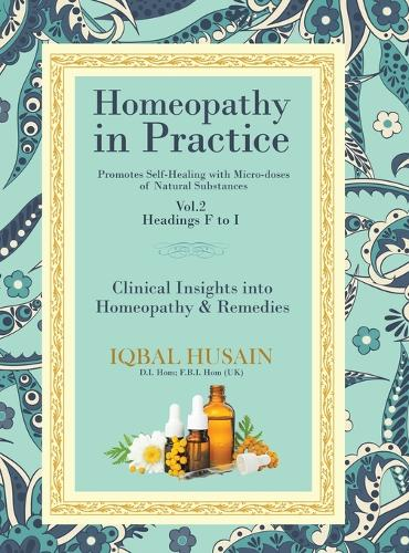 Homeopathy in Practice: Clinical Insights into Homeopathy and Remedies (Vol 1) - Vol.1 A-E (Hardback)
