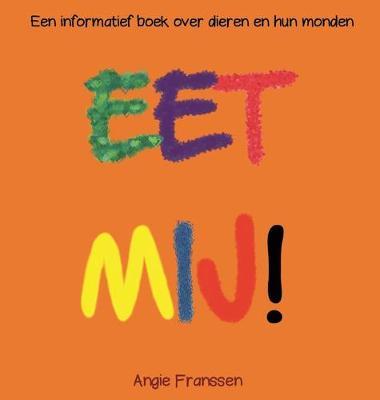 Eet Mij!: Een informatief boek over dieren en hun monden - Natuurcultuur Serie 3 (Hardback)