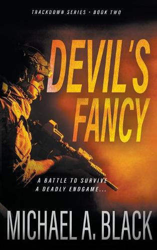 Devil's Fancy: A Steve Wolf Military Thriller - Trackdown 2 (Paperback)