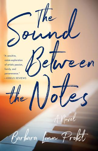 The Sound Between The Notes: A Novel (Paperback)