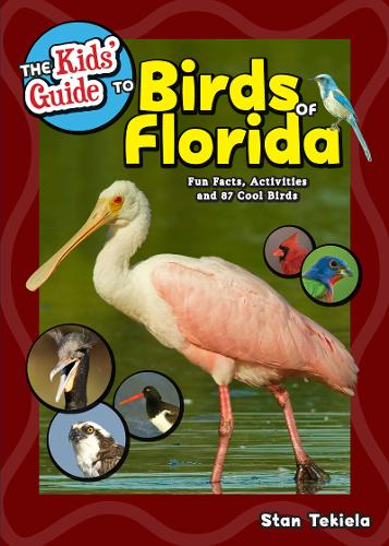 The Kids' Guide to Birds of Florida: Fun Facts, Activities and 87 Cool Birds - Birding Children's Books (Hardback)