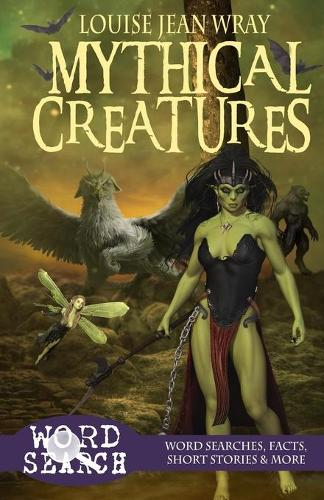 Mythical Creatures: Word Searches, Facts, Short Stories & More - Fantasy 5 (Paperback)