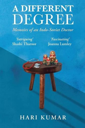 A Different Degree: Memoirs of an Indo-Soviet Doctor (Paperback)