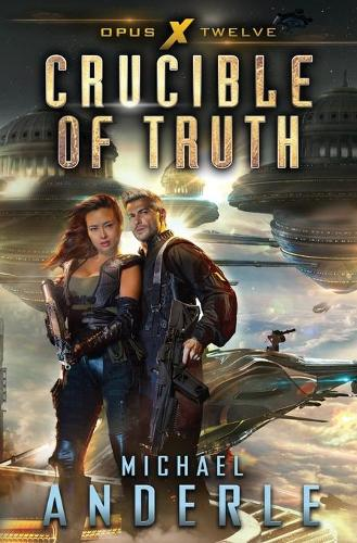 Crucible of Truth - Opus X 12 (Paperback)