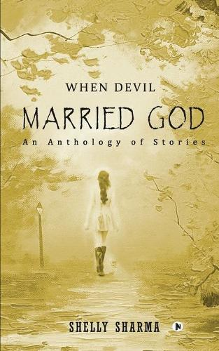 When Devil Married God: An Anthology of Stories (Paperback)