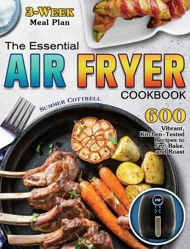 The Essential Air Fryer Cookbook By Summer Cottrell Waterstones