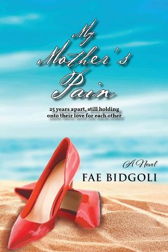 My Mother's Pain: 25 years apart, still holding onto their love for each other (Paperback)