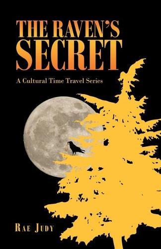 The Raven's Secret: A Cultural Time Travel Series (Paperback)