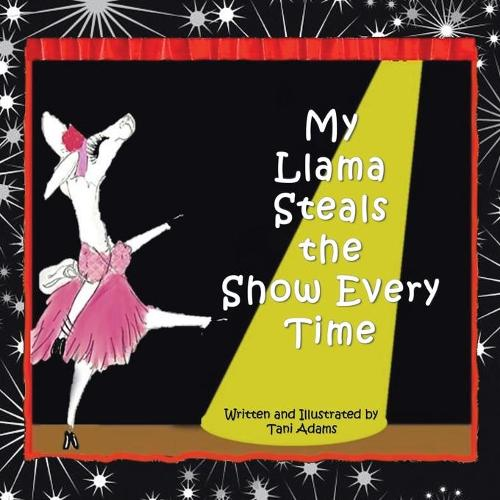 My Llama Steals the Show Every Time (Paperback)