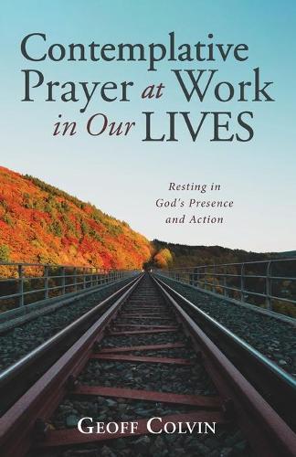 Contemplative Prayer at Work in Our Lives (Paperback)