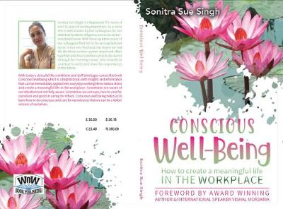 Conscious Well being: How to create a meaningful life In The Workplace - Conscious Well being 1 (Paperback)