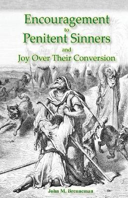 Encouragement to Penitent Sinners: And Joy Over Their Conversion (Paperback)