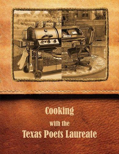 Cooking with the Texas Poets Laureate (Paperback)