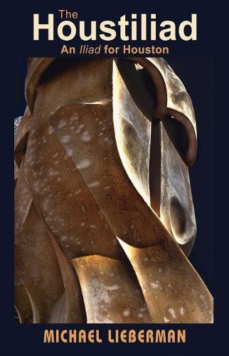 The Houstiliad: An Iliad for Houston (Paperback)