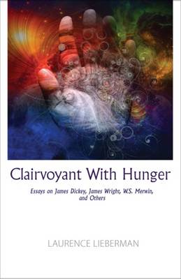 Clairvoyant with Hunger: Essays (Paperback)