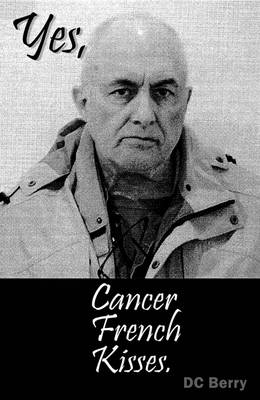 Yes, Cancer French Kisses (Paperback)