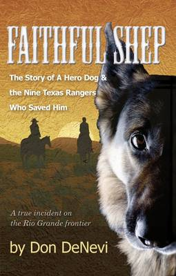 Faithful Shep: The Story of a Hero Dog and the Nine Texas Rangers Who Saved Him (Paperback)