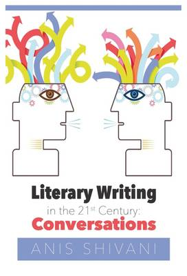 Literary Writing in the 21st Century: Conversations (Paperback)