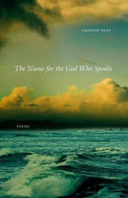 The Name for the God Who Speaks: Poems (Paperback)