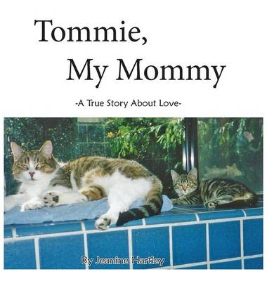 Tommie, My Mommy: A True Story about Love (Hardback)