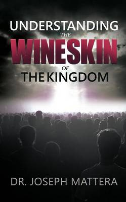 Understanding the Wineskin of the Kingdom (Paperback)
