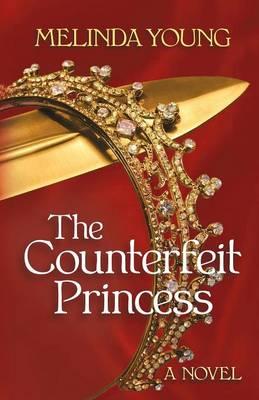 The Counterfeit Princess (Paperback)