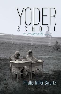 Yoder School - Dreamseeker Memoir 1 (Paperback)