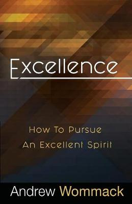 Excellence: How to Pursue an Excellent Spirit (Paperback)