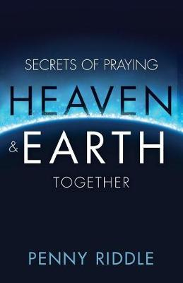 Secrets of Praying Heaven and Earth Together (Paperback)