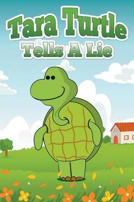 Tara Turtle Tells a Lie (Paperback)