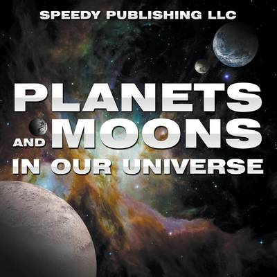 Planets and Moons in Our Universe (Paperback)