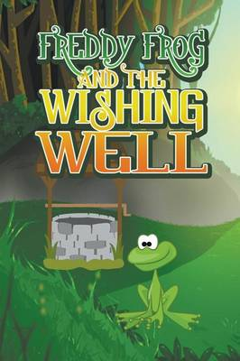 Freddy Frog and the Wishing Well (Paperback)