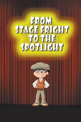 From Stage Fright to the Spotlight (Paperback)