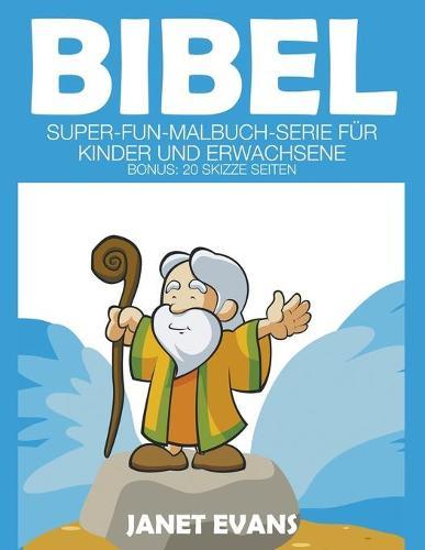 Bibel: Super-Fun-Malbuch-Serie Fur Kinder Und Erwachsene (Bonus: 20 Skizze Seiten) (Paperback)