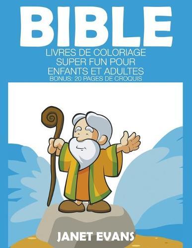 Bible: Livres de Coloriage Super Fun Pour Enfants Et Adultes (Bonus: 20 Pages de Croquis) (Paperback)