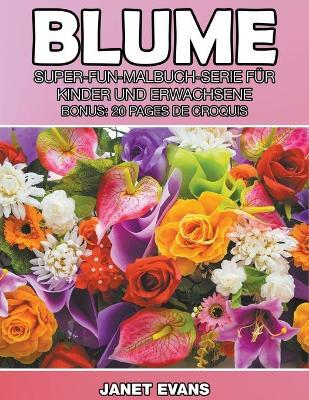 Blume: Super-Fun-Malbuch-Serie Fur Kinder Und Erwachsene (Bonus: 20 Skizze Seiten) (Paperback)