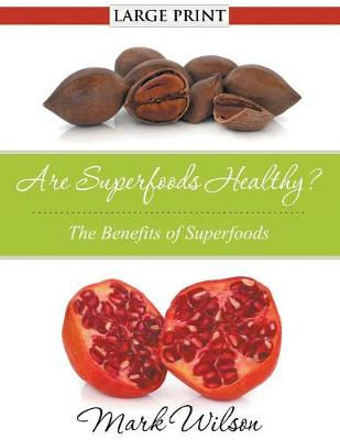 Are Superfoods Healthy?: The Benefits of Superfoods (Paperback)