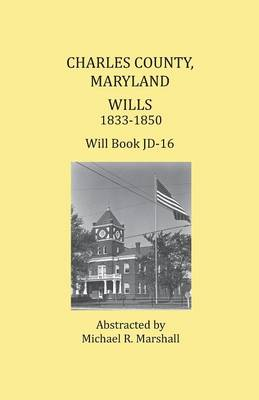Charles County, Maryland, Wills 1833-1850 (Paperback)