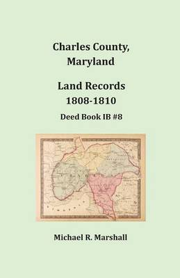 Charles County, Maryland, Land Records, 1808-1810 (Paperback)