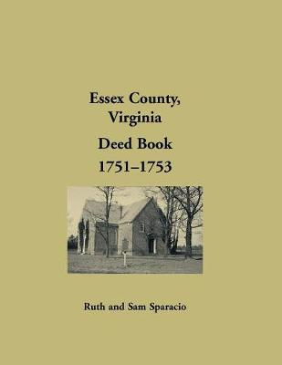 Essex County, Virginia Deed Book, 1751-1753 (Paperback)