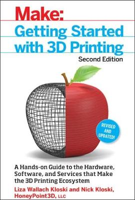 Getting Started with 3D Printing 2e (Paperback)